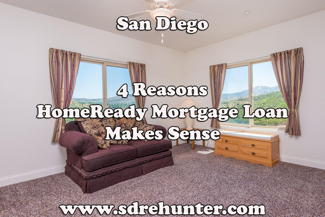 4 Reasons a San Diego HomeReady Mortgage Loan Makes Sense (2017 Update)
