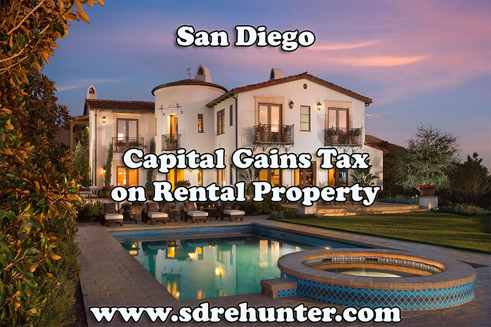 San Diego Capital Gains Tax on Rental Property (2017 Update)