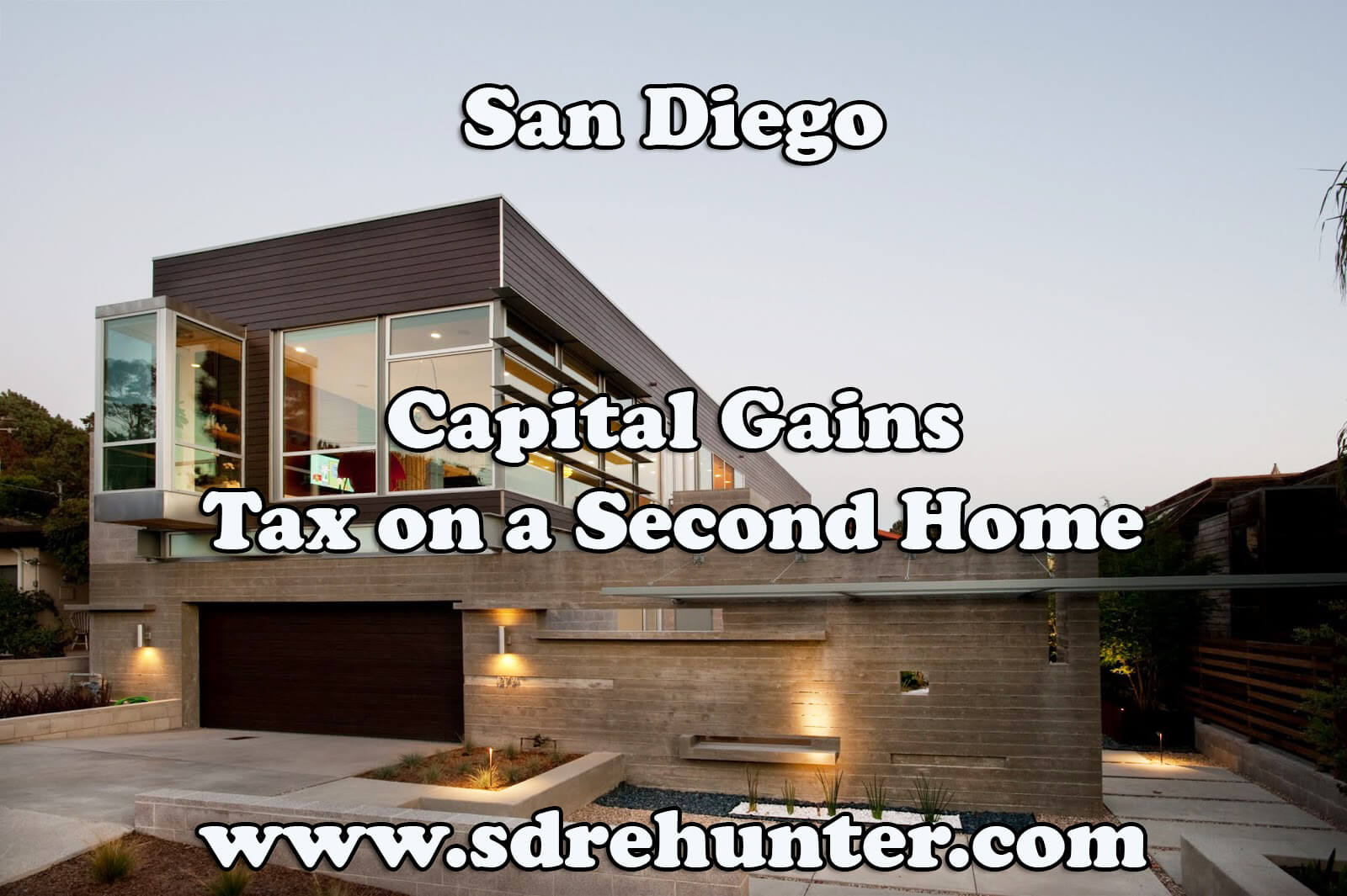 San Diego Capital Gains Tax on a Second Home (2017 Update)