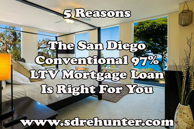 5 Reasons The San Diego Conventional 97% LTV Mortgage Loan Is Right For You (2017 Update)