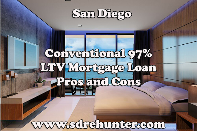 San Diego Conventional 97% LTV Mortgage Loan Pros and Cons (2017 Update)