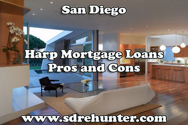 San Diego Harp Mortgage Loans Pros and Cons (2017 Update)