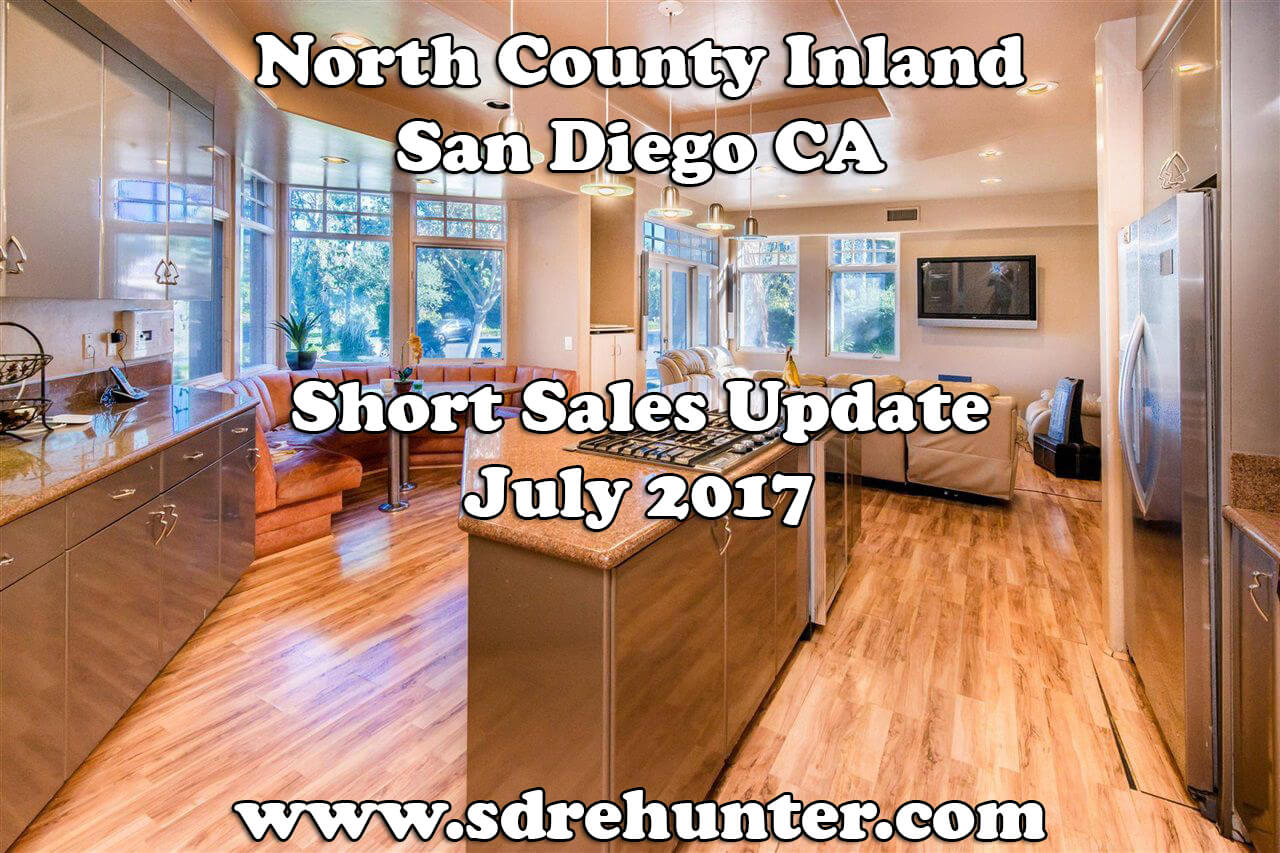 North County Inland San Diego CA Short Sales Update - July 2017