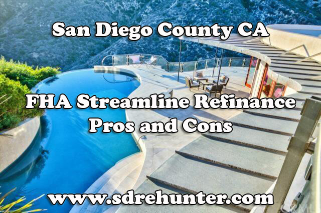San Diego FHA Streamline Refinance Pros and Cons (2017 Update)