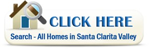 SEarch for Santa Clarita Valley homes for sale