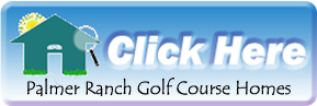 Search for Palmer Ranch Sarasota Golf Course Homes