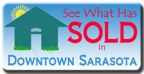See the latest Sarasota Downtown Real Estate Sales