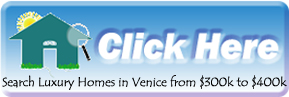 Search the Venice MLS for Luxury Real Estate from $300,000 to $400,000