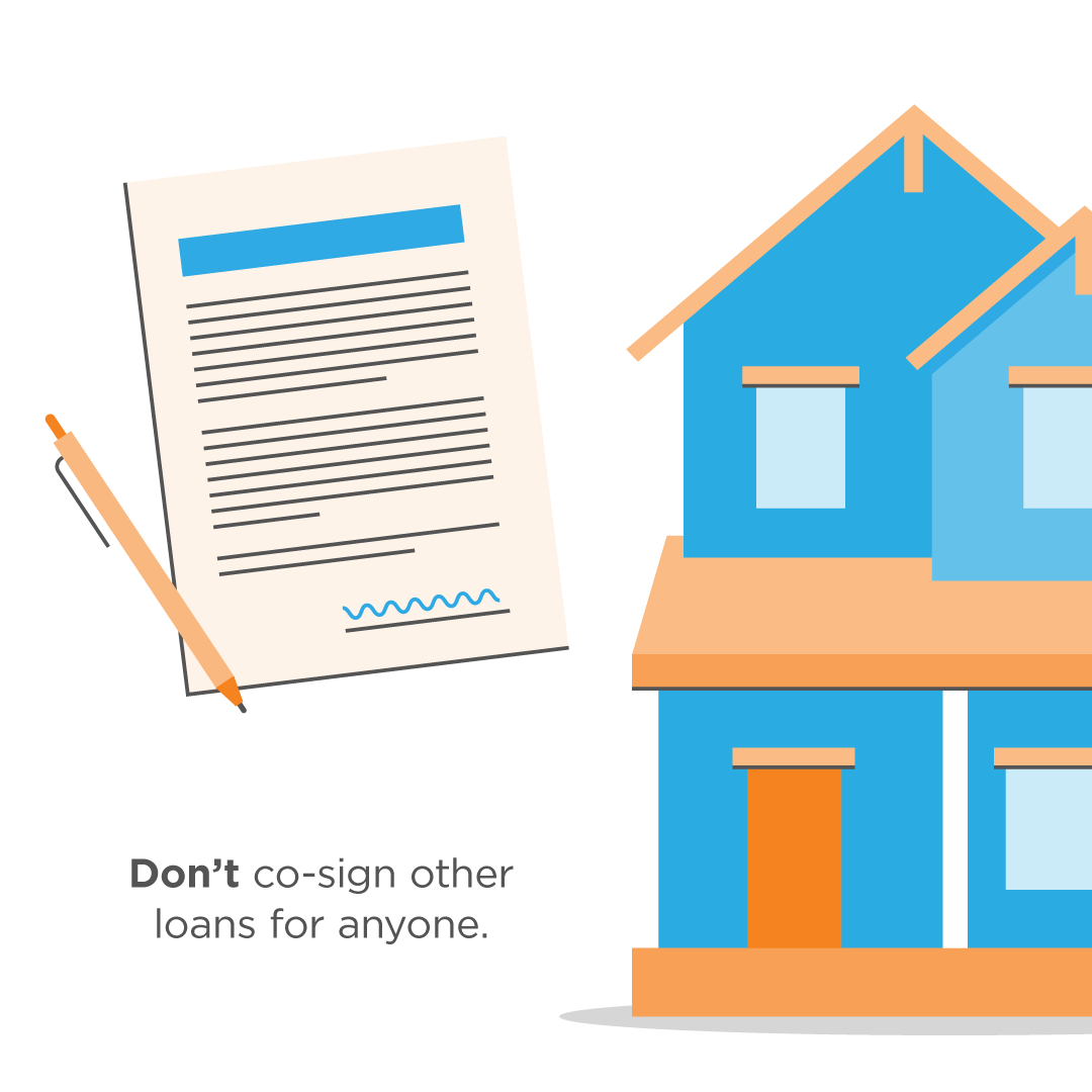 Don't co-sign for someone, this will change your credit ratios. Talk to your loan person first.