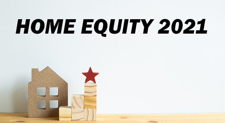 2021 brings a new financial boom to a lot of home owners in the form of home equity.  Arizona home owners have seen increased home prices for months