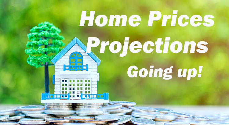 Experts Believe Home Prices are going up!