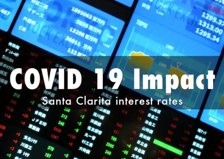 Santa Clarita interest rates impacted by coronavirus covid19