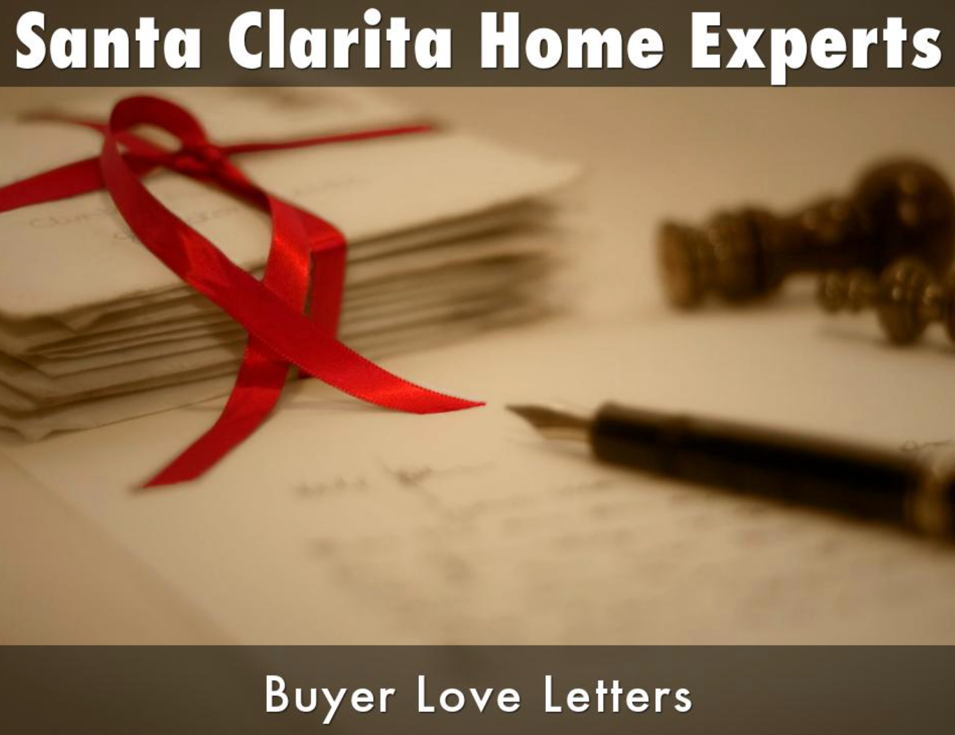 Santa Clarita buyer love letters for home sellers