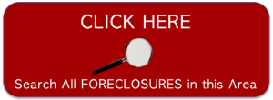 Click to search all foreclosures in this area.