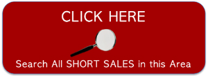 Click to search all short sales in this area.