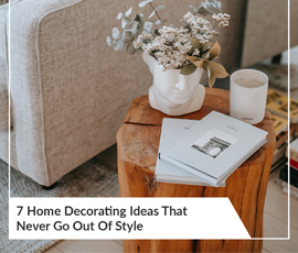 Home Decorating Ideas That Never Go Out Of Style
