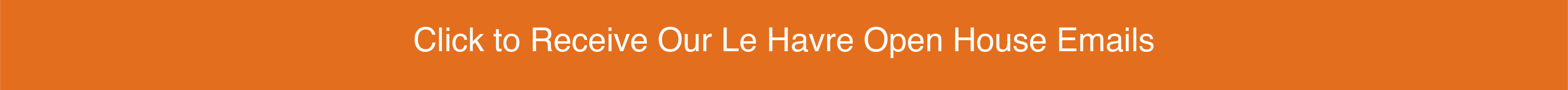 le havre open house email opt in