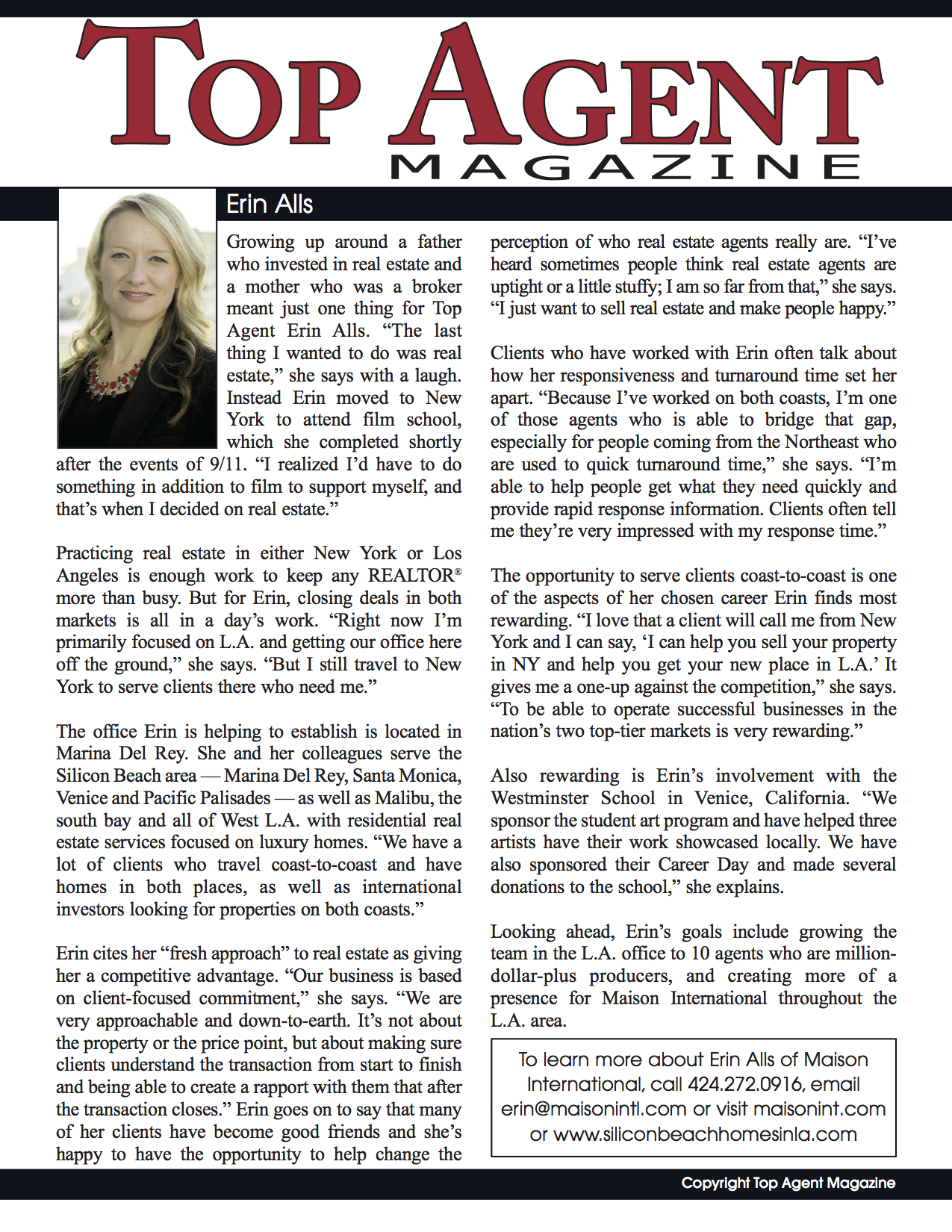 Erin was recently featured in Top Agent Magazine take a look on how she offers a fresh approach to doing Real Estate in Silicon Beach.