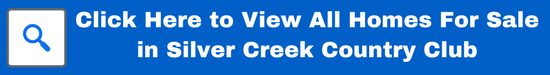 All Homes For Sale in Silver Creek Country Club