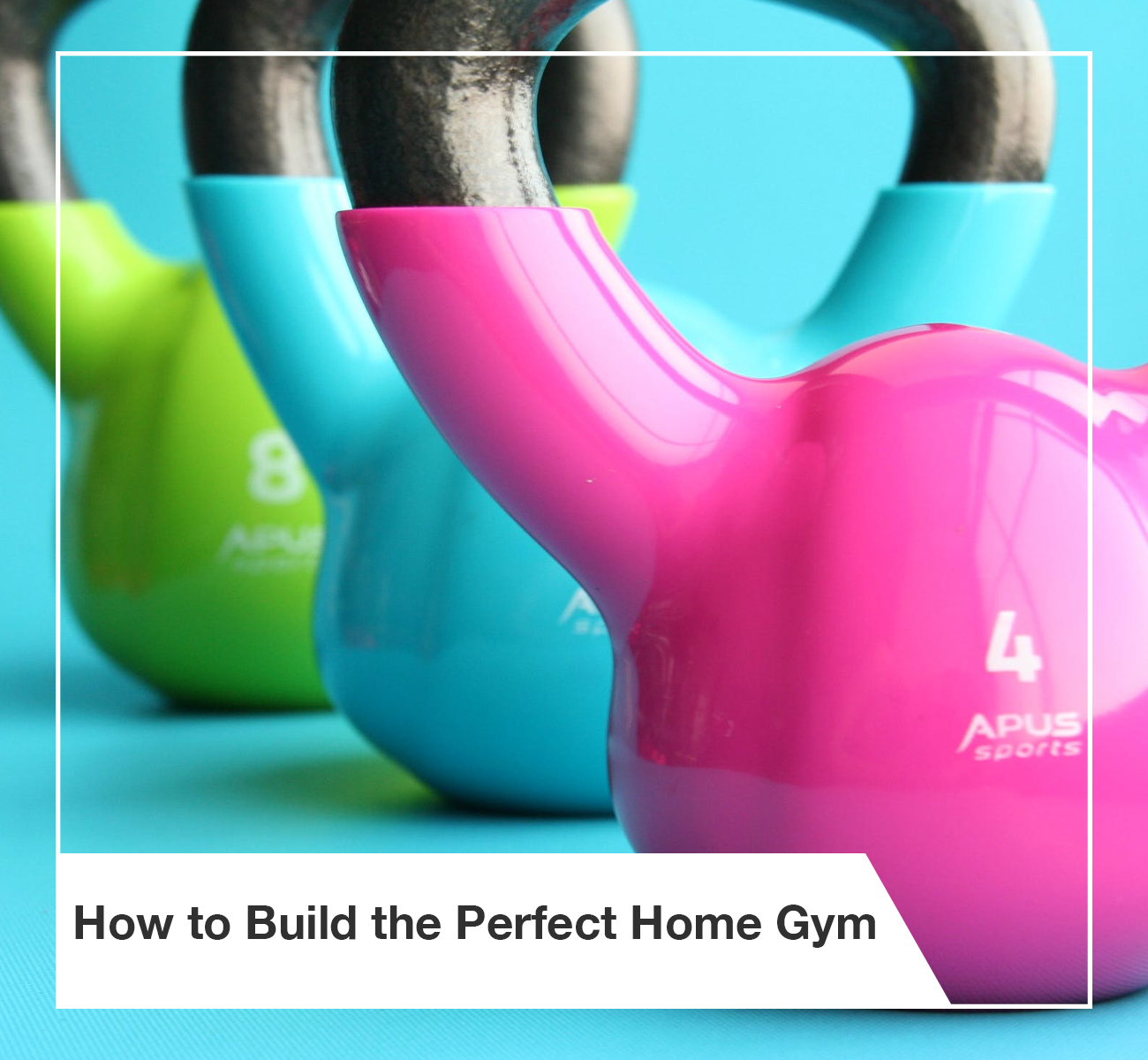 How to build the Perfect at Home Gym