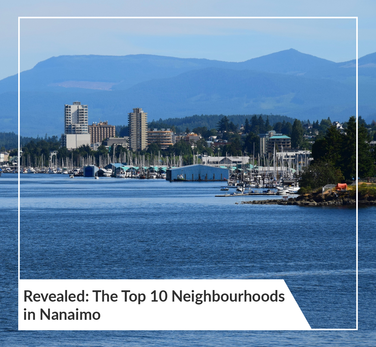 Revealed: The Top 10 Neighbourhoods in Nanaimo