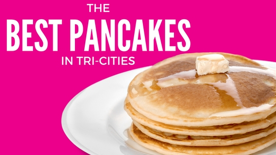 The Best Pancakes in Tri-Cities