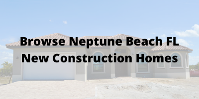 Browse Neptune Beach FL New Construction Homes