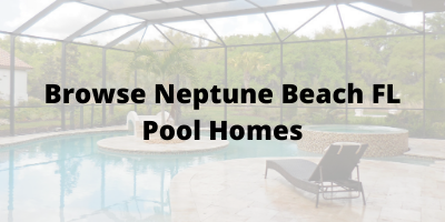 Browse Neptune Beach FL Pool Homes For Sale