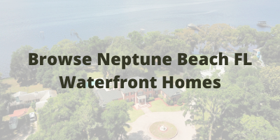 Browse Neptune Beach FL Waterfront Homes For Sale