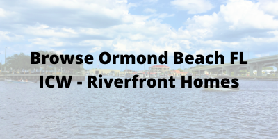 Ormond Beach FL ICW - Riverfront Homes
