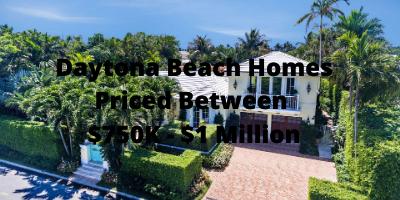 Daytona Beach Homes Priced Between $750K-$1 Million