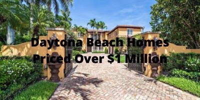 Daytona Beach Homes Over $1 Million For Sale
