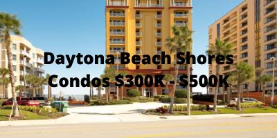 Daytona Beach Shores Condos Priced Between $300K-$500K