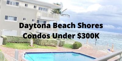 Daytona Beach Shores Condos Priced Under $300K