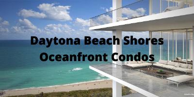 Daytona Beach Shores Oceanfront Condos For Sale