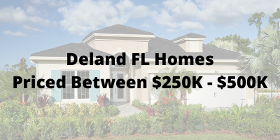 Deland FL Homes Priced Between $250K-$500K For Sale
