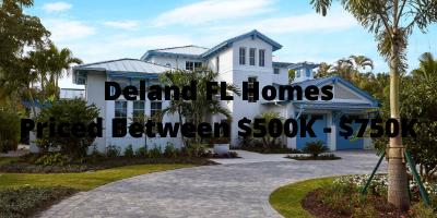 Deland FL Homes Priced Between $500K - $750K For Sale