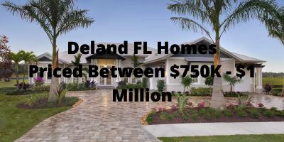 Deland FL Homes Priced Between $750K - $1 Million For Sale