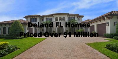 Deland FL Homes Priced Over $1 Million For Sale