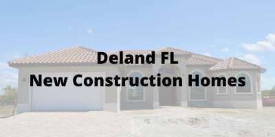 Deland FL New Construction Homes For Sale