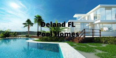 Deland FL Pool Homes For Sale