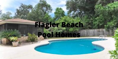 Flagler Beach FL Pool Homes For Sale