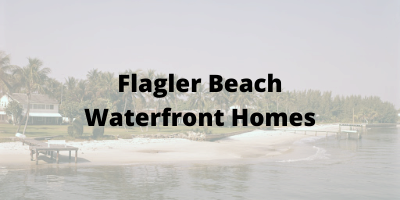 Flagler Beach FL Waterfront Homes For Sale