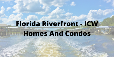 Florida Luxury Riverfront-ICW Homes and Condos