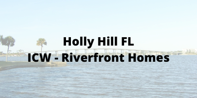 Holly Hill FL ICW-Riverfront Homes For Sale