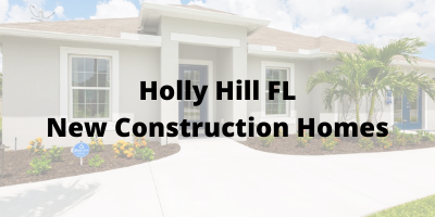 Holly Hill FL New Construction Homes For Sale
