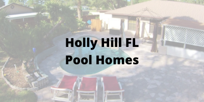 Holly Hill FL Pool Homes For Sale