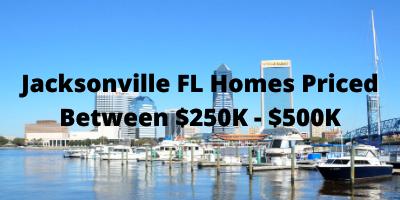 Jacksonville FL Homes Priced Between $250K - $500K For Sale