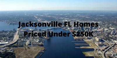 Jacksonville FL Homes Priced Under $250K