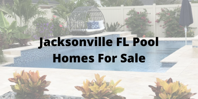 Jacksonville FL Pool Homes For Sale